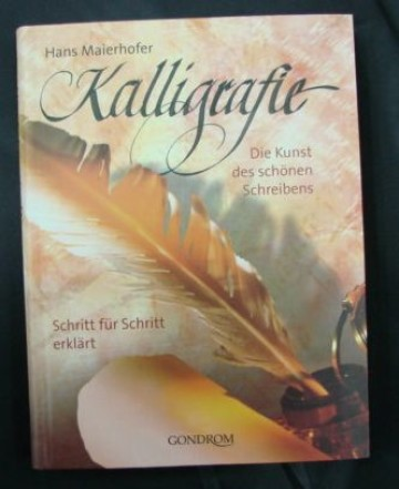 书法:美丽书写艺术(Kalligrafie. Die Kunst des shonen schreibens)