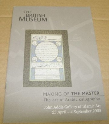 Making of the Master. The art of Arabic Calligraphy