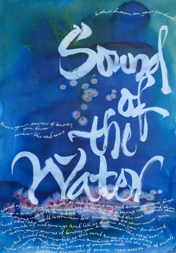 Sound of the Water. Song to praise water. Text by Pablo Neruda.